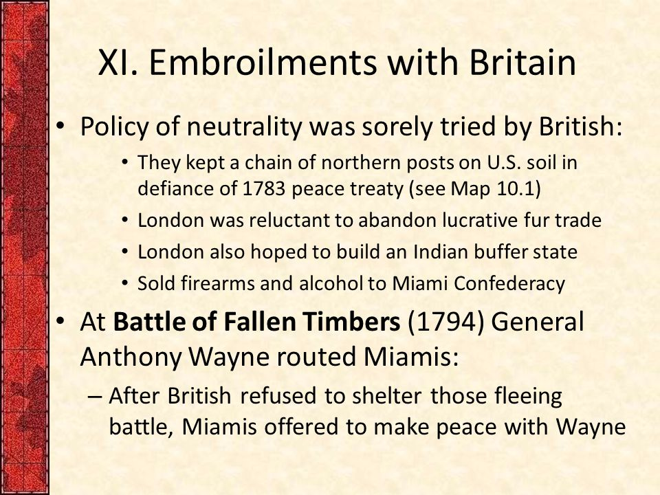 XI. Embroilments with Britain