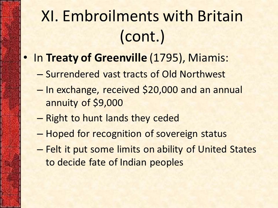 XI. Embroilments with Britain (cont.)