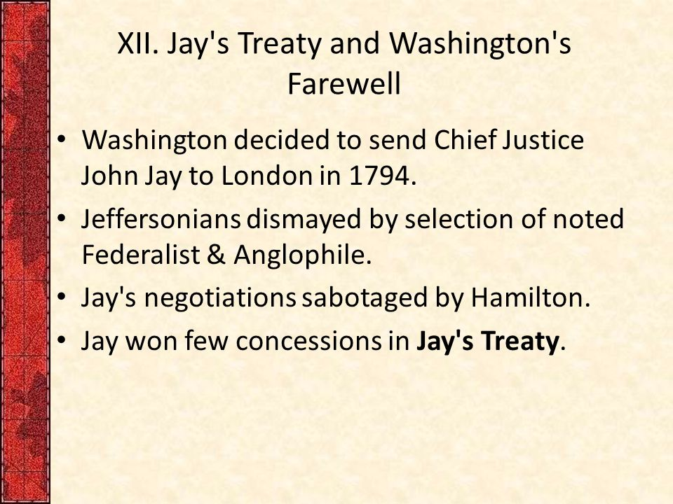 XII. Jay s Treaty and Washington s Farewell