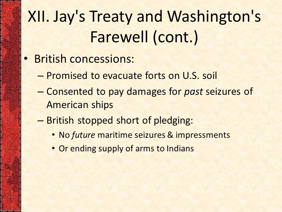 XII. Jay s Treaty and Washington s Farewell (cont.)