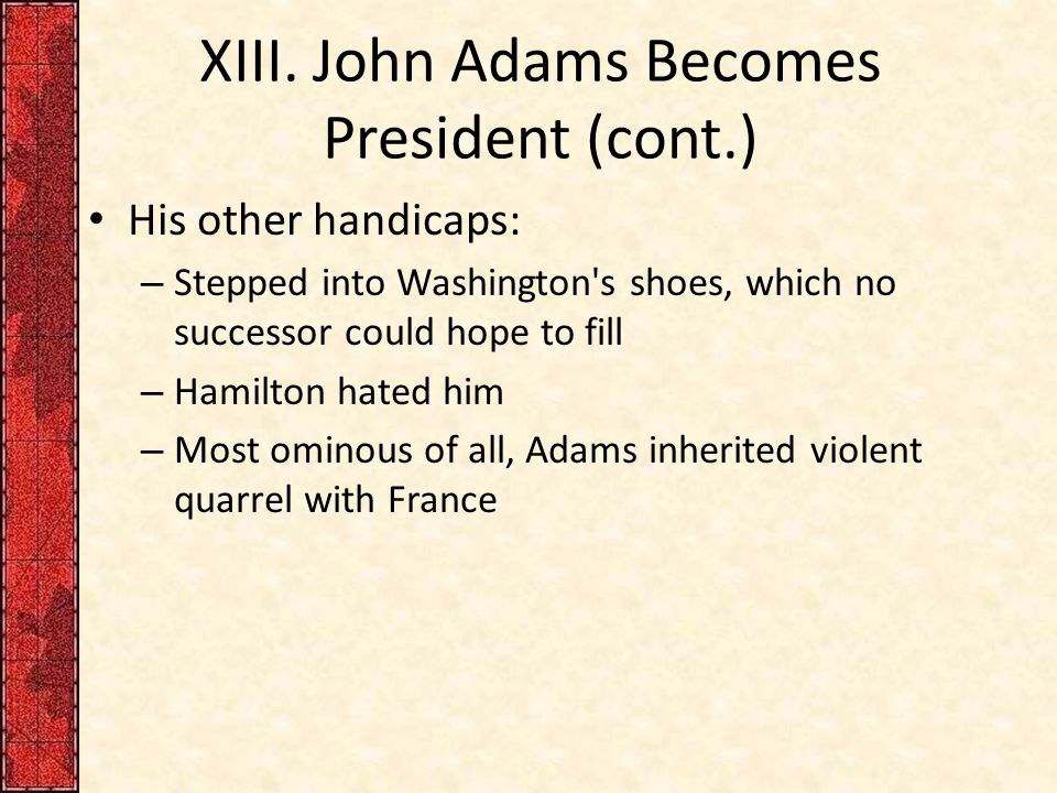 XIII. John Adams Becomes President (cont.)