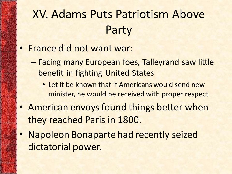 XV. Adams Puts Patriotism Above Party