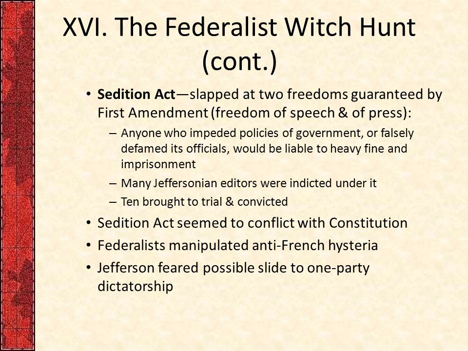 XVI. The Federalist Witch Hunt (cont.)