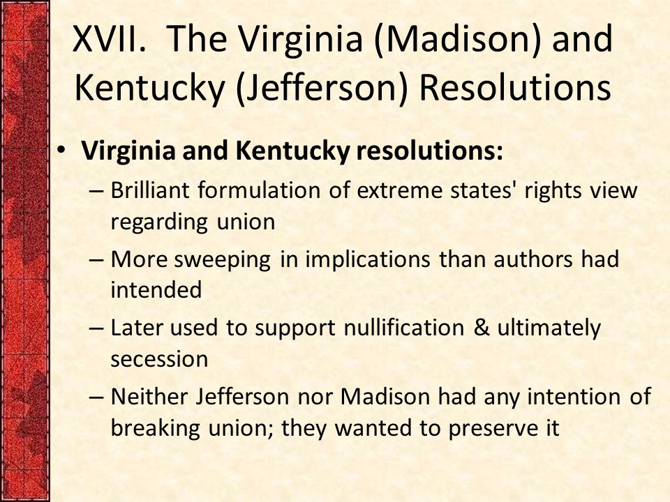 XVII. The Virginia (Madison) and Kentucky (Jefferson) Resolutions