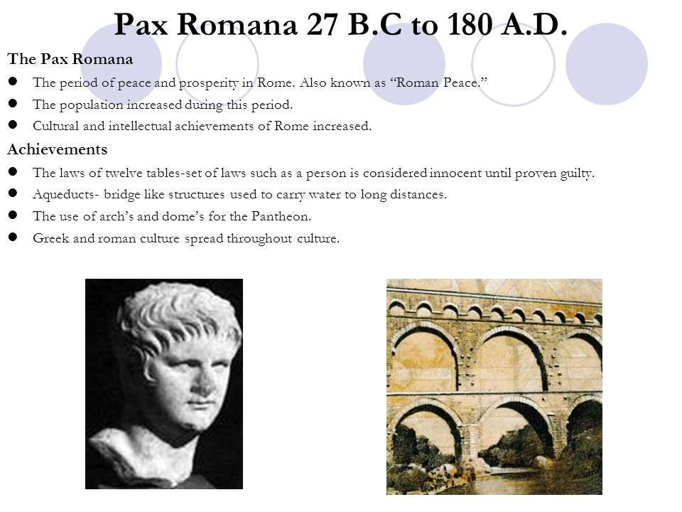 Pax Romana 27 B.C to 180 A.D. The Pax Romana Achievements