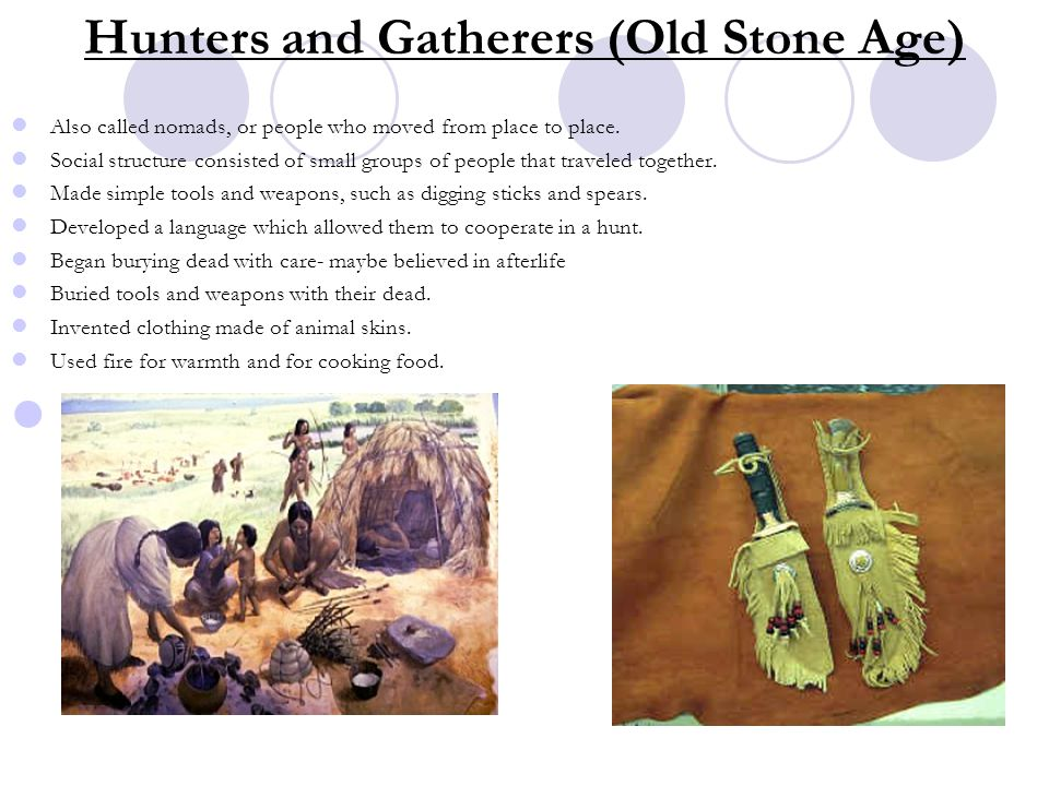 Hunters and Gatherers (Old Stone Age)