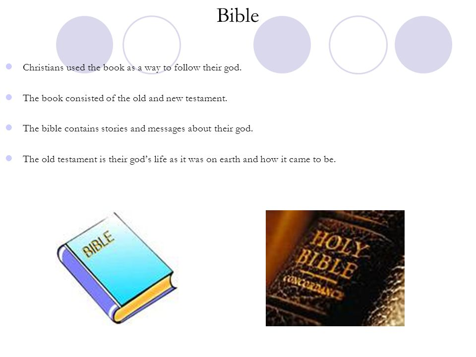 Bible Christians used the book as a way to follow their god.