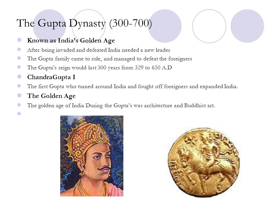 The Gupta Dynasty (300-700) Known as India's Golden Age ChandraGupta I