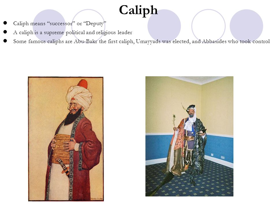 Caliph Caliph means successor or Deputy