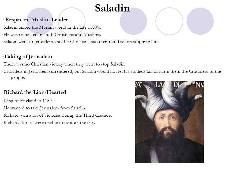 Saladin ∙ Respected Muslim Leader ∙Taking of Jerusalem