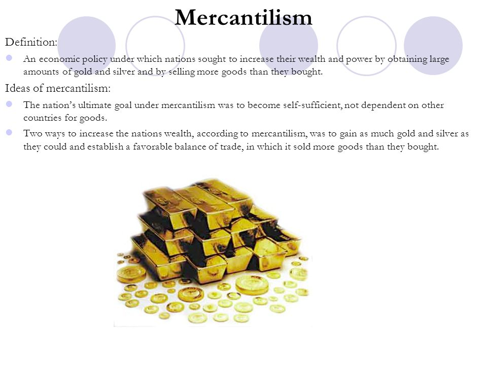Mercantilism Definition: Ideas of mercantilism: