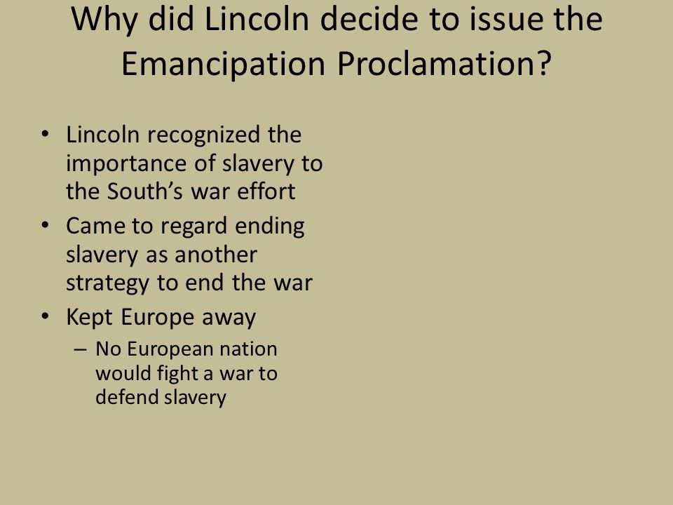Why did Lincoln decide to issue the Emancipation Proclamation