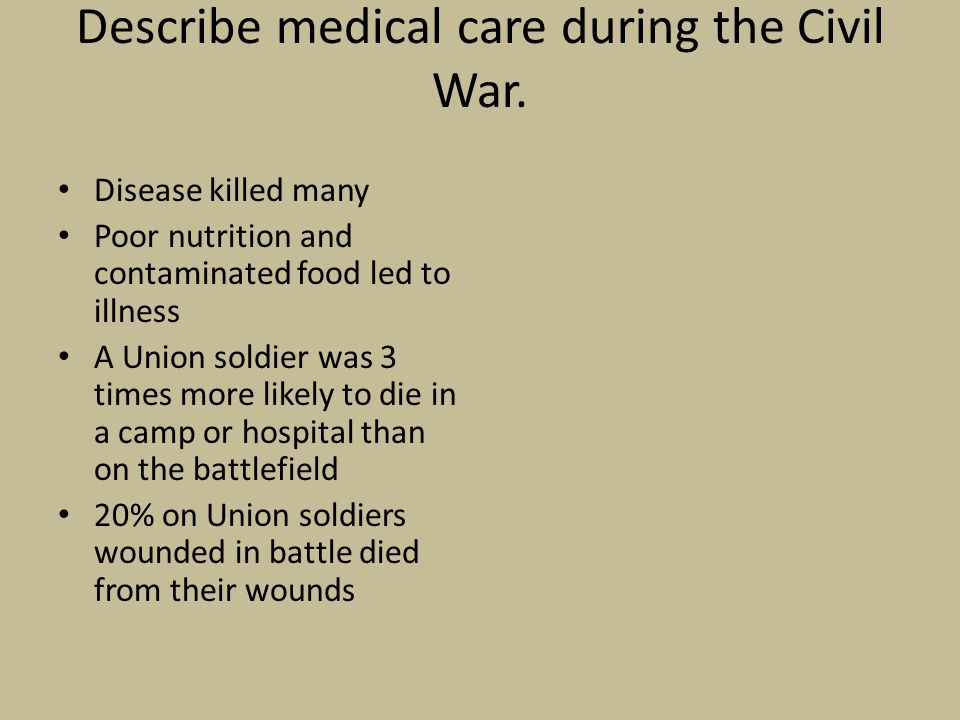 Describe medical care during the Civil War.