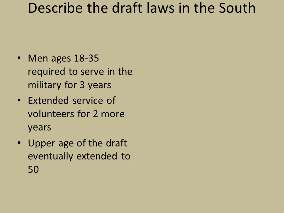 Describe the draft laws in the South