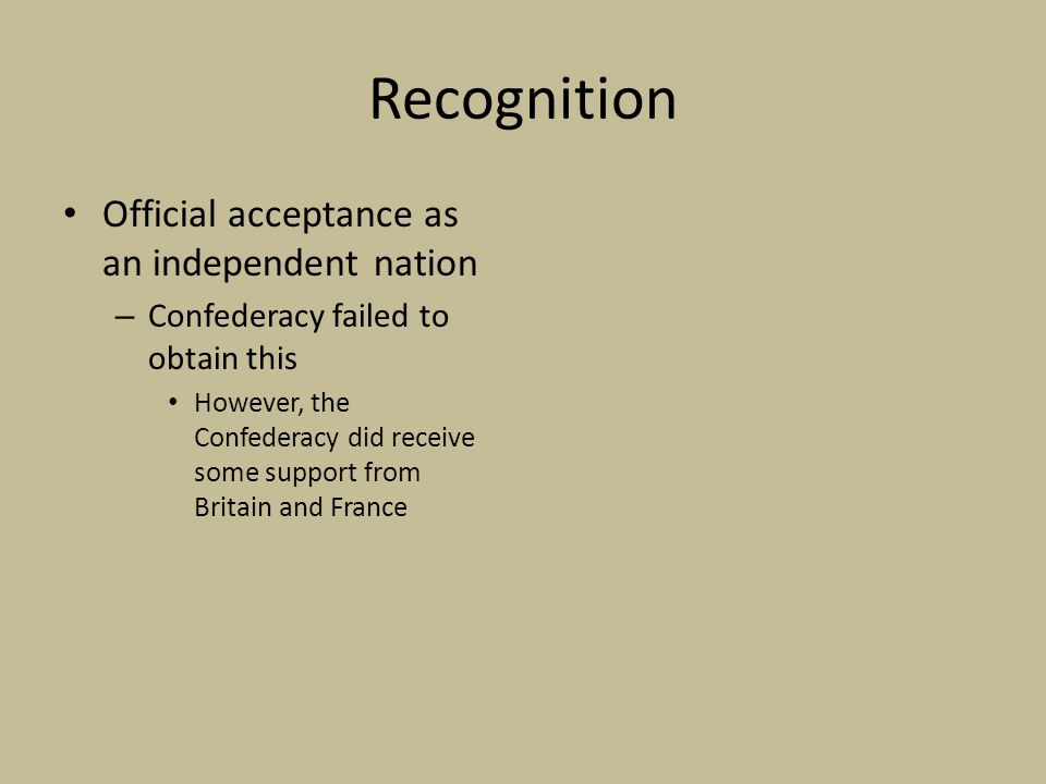 Recognition Official acceptance as an independent nation