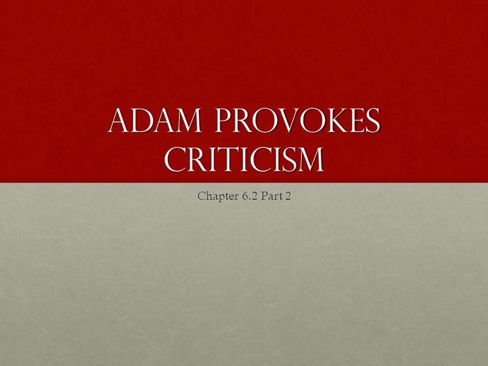 Adam Provokes Criticism
