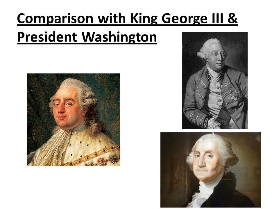 Comparison with King George III & President Washington