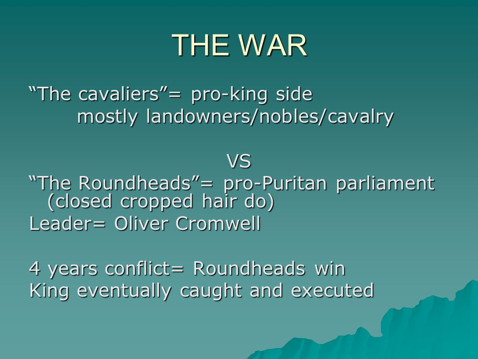 THE WAR The cavaliers = pro-king side