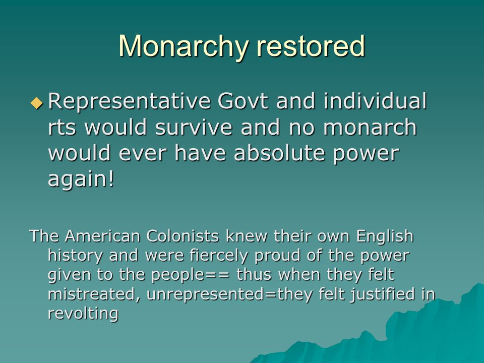 Monarchy restored Representative Govt and individual rts would survive and no monarch would ever have absolute power again!