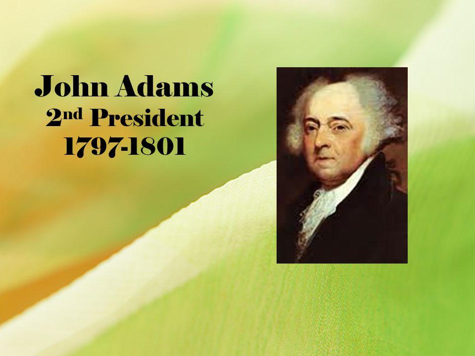 John Adams 2nd President 1797-1801