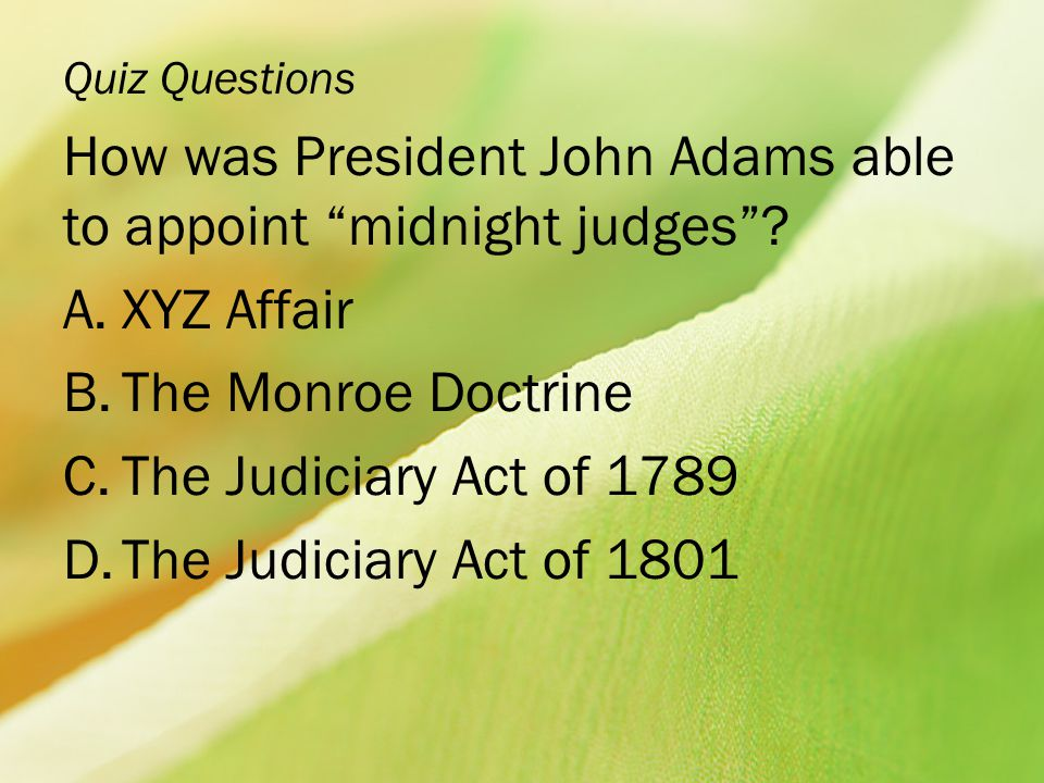 How was President John Adams able to appoint midnight judges