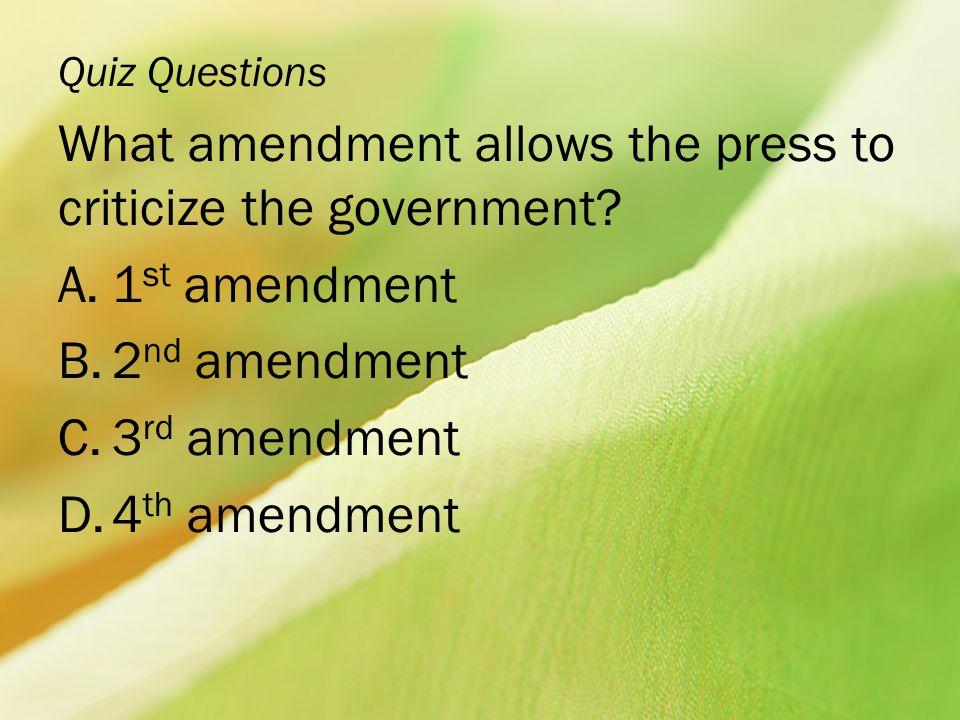 What amendment allows the press to criticize the government