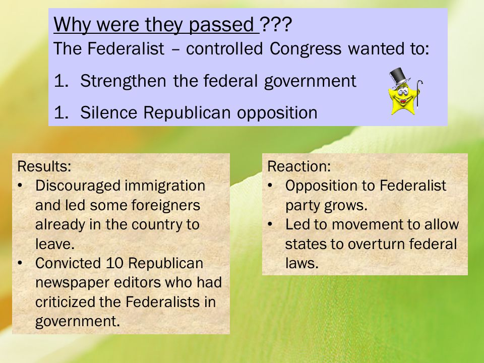 Why were they passed The Federalist – controlled Congress wanted to: Strengthen the federal government.