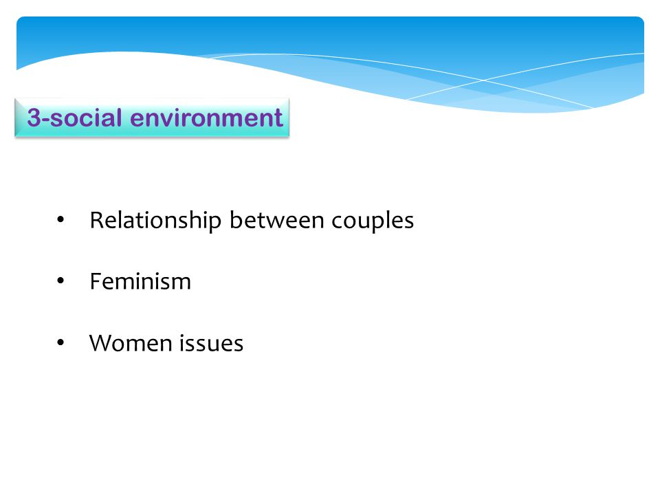 3-social environment Relationship between couples Feminism Women issues