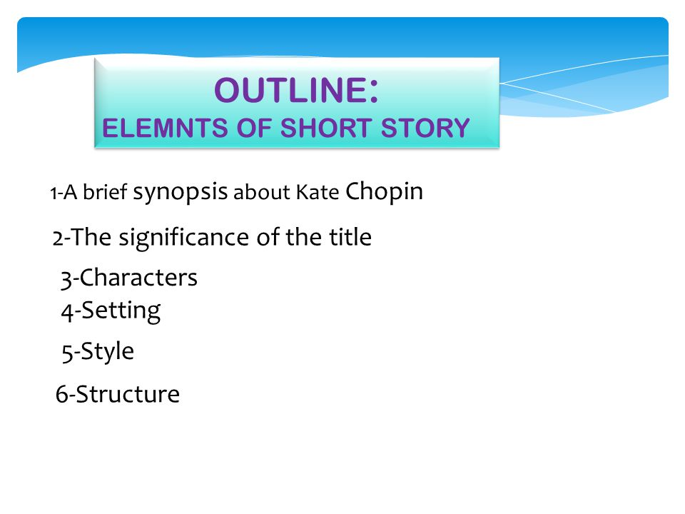 OUTLINE: ELEMNTS OF SHORT STORY 2-The significance of the title