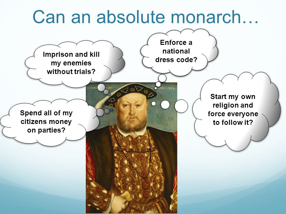 Can an absolute monarch…