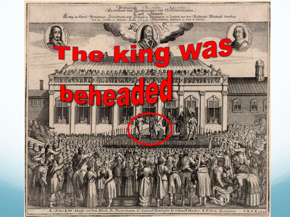 The king was beheaded