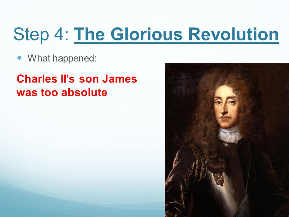 Step 4: The Glorious Revolution