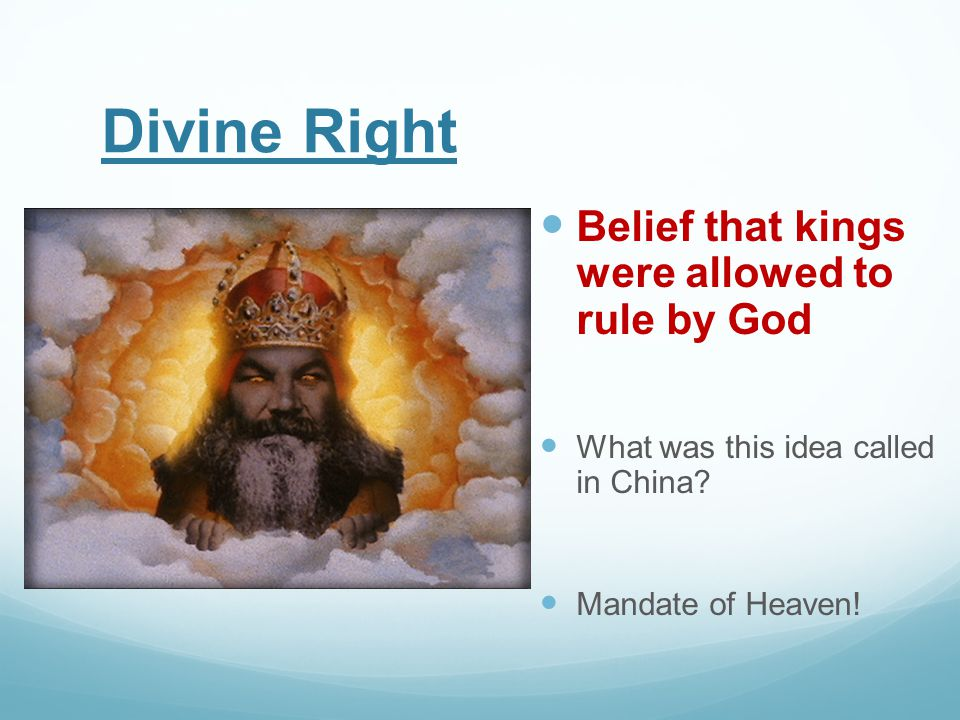 Divine Right Belief that kings were allowed to rule by God