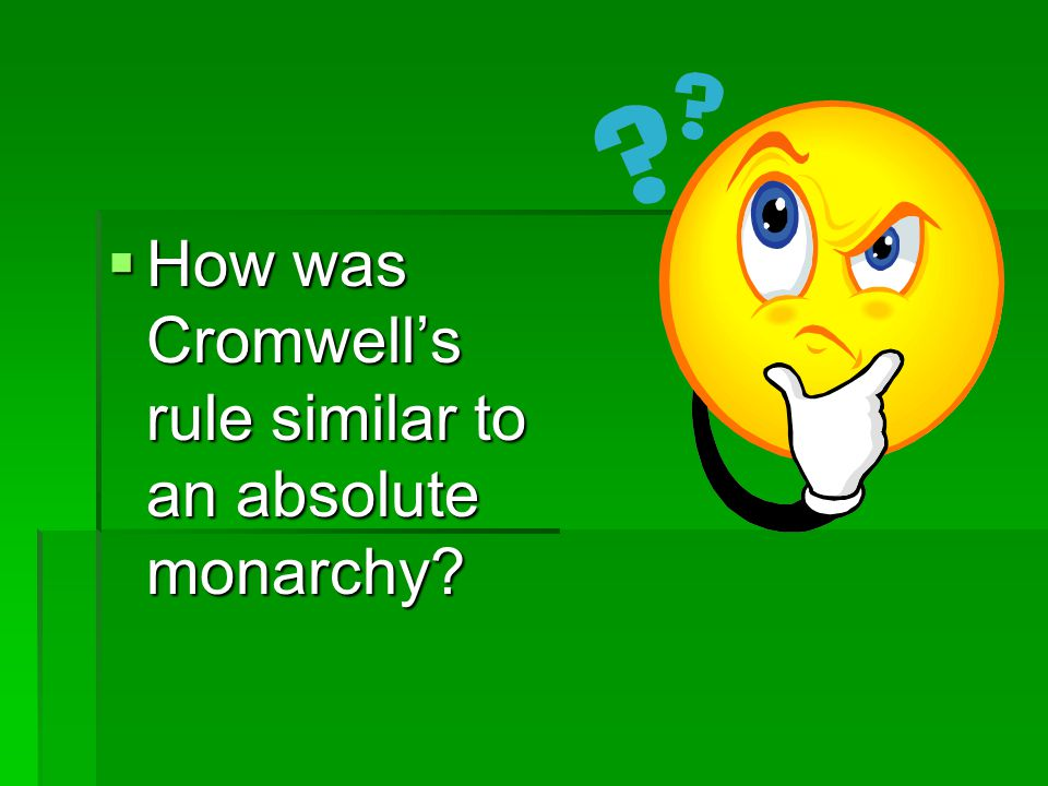 How was Cromwell's rule similar to an absolute monarchy