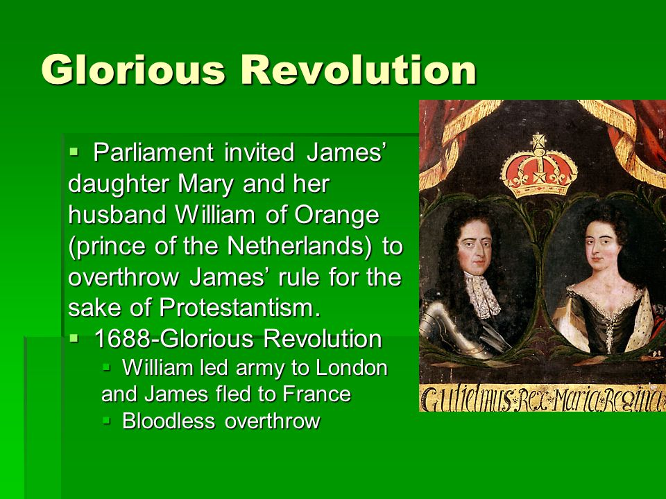 Glorious Revolution Parliament invited James' daughter Mary and her
