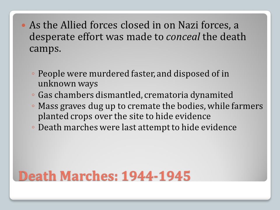 As the Allied forces closed in on Nazi forces, a desperate effort was made to conceal the death camps.