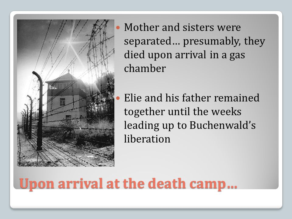 Upon arrival at the death camp…