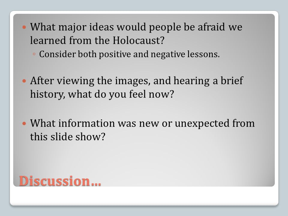 What major ideas would people be afraid we learned from the Holocaust