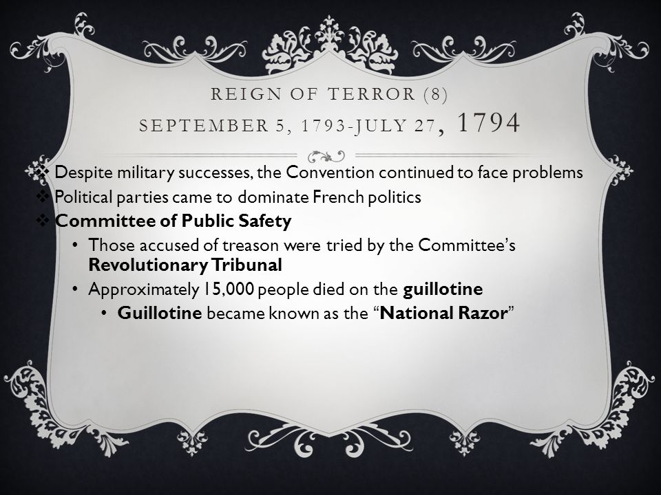 Reign of Terror (8) September 5, 1793-July 27, 1794