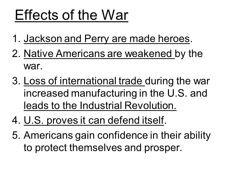 Effects of the War Jackson and Perry are made heroes.