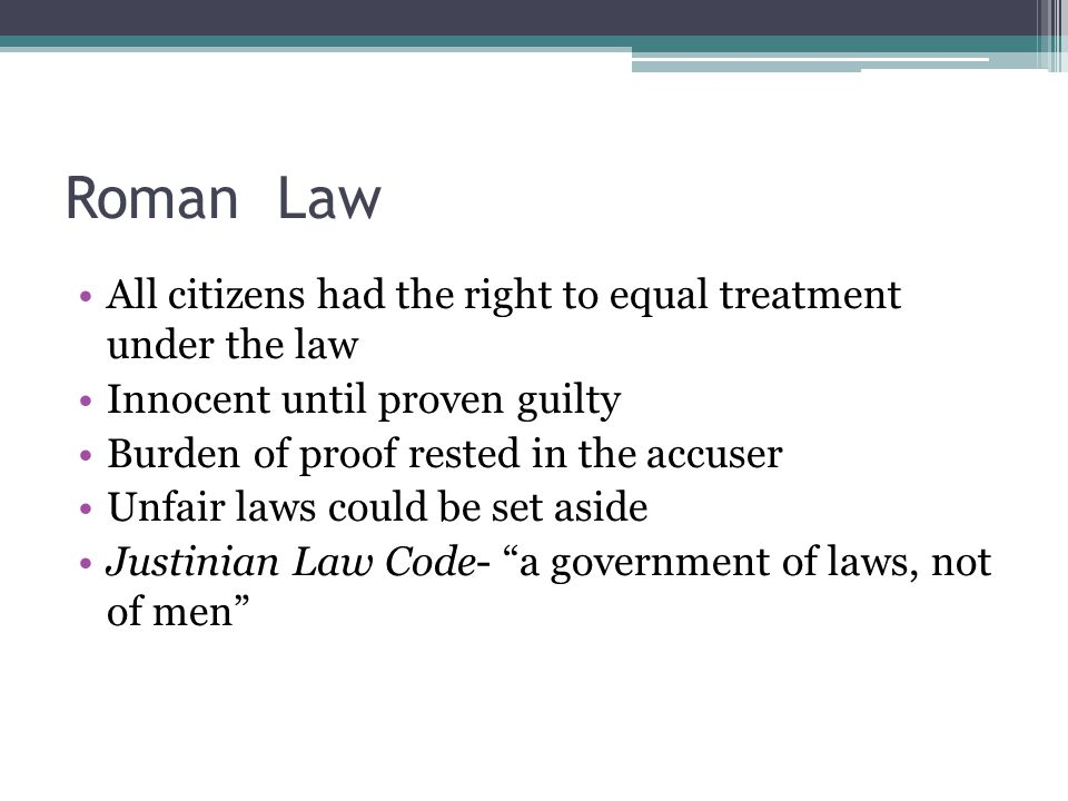 Roman Law All citizens had the right to equal treatment under the law
