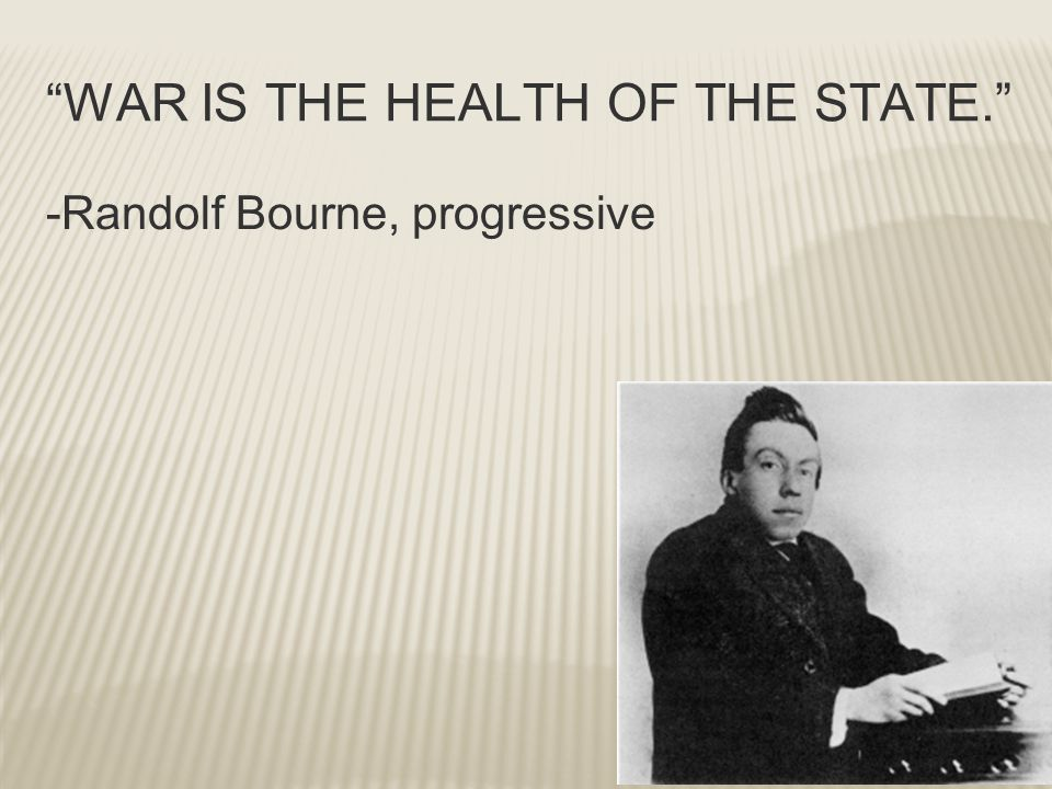 WAR IS THE HEALTH OF THE STATE.