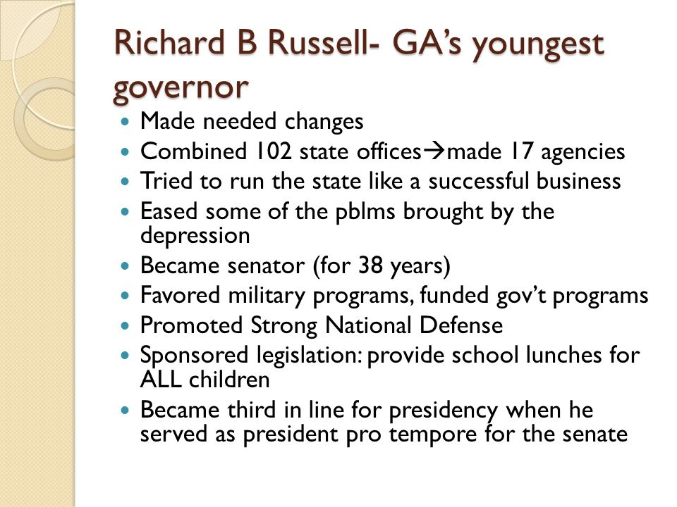 Richard B Russell- GA's youngest governor