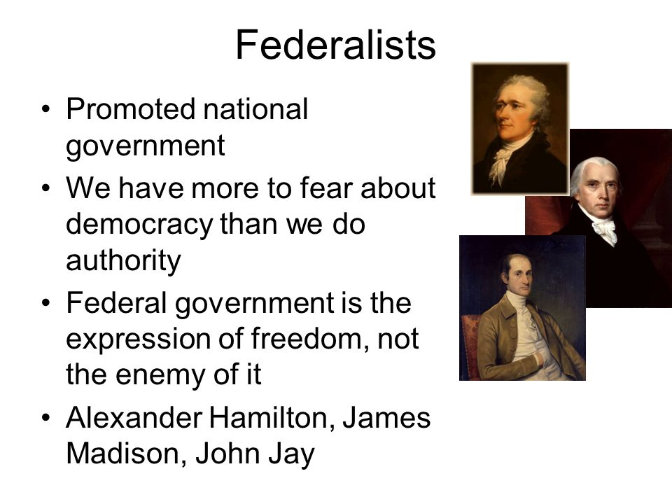 Federalists Promoted national government