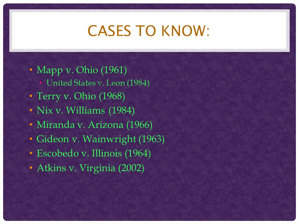 Cases to Know: Mapp v. Ohio (1961) Terry v. Ohio (1968)
