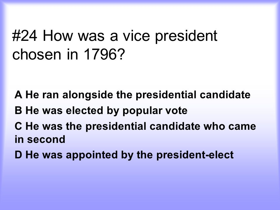 #24 How was a vice president chosen in 1796