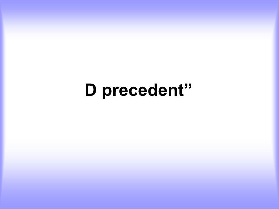 D precedent