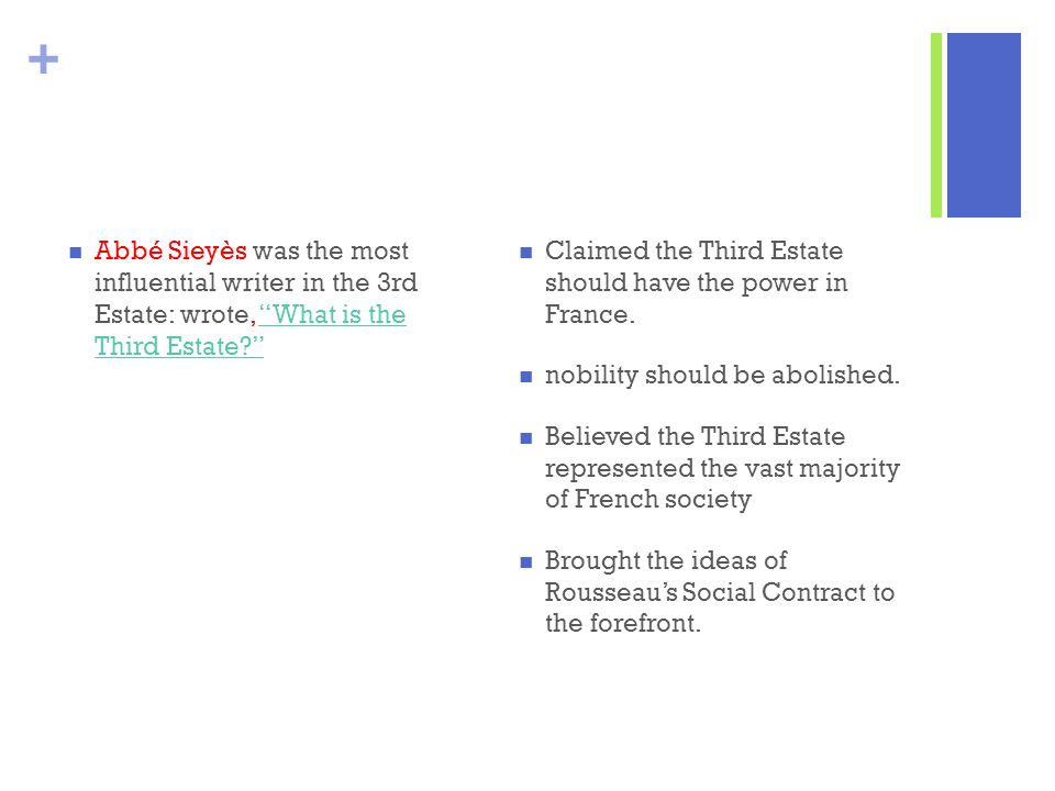 Abbé Sieyès was the most influential writer in the 3rd Estate: wrote, What is the Third Estate
