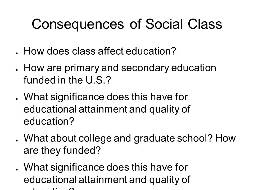 Consequences of Social Class