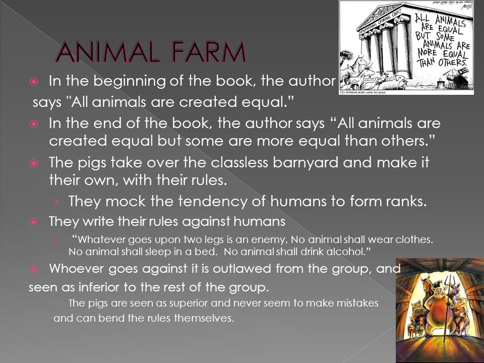 ANIMAL FARM In the beginning of the book, the author